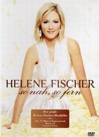 Cover Helene Fischer - So nah, so fern [DVD]